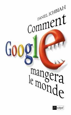COMMENT GOOGLE MANGERA LE MONDE