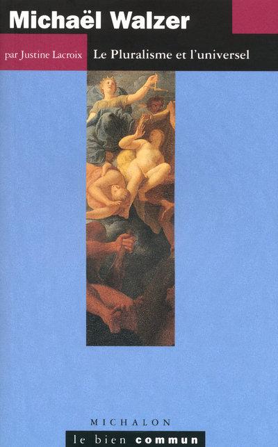 MICHAEL WALZER: LE PLURALISME ET L'UNIVERSEL