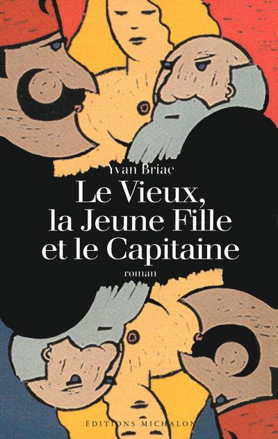 LE VIEUX, LA JEUNE FILLE ET LE CAPITAINE