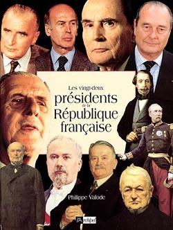 LES VINGT-DEUX PRESIDENTS DE LA REPUBLIQUE FRANCAISE