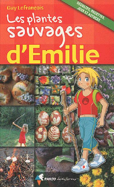 PLANTES SAUVAGES D'EMILIE (LES)