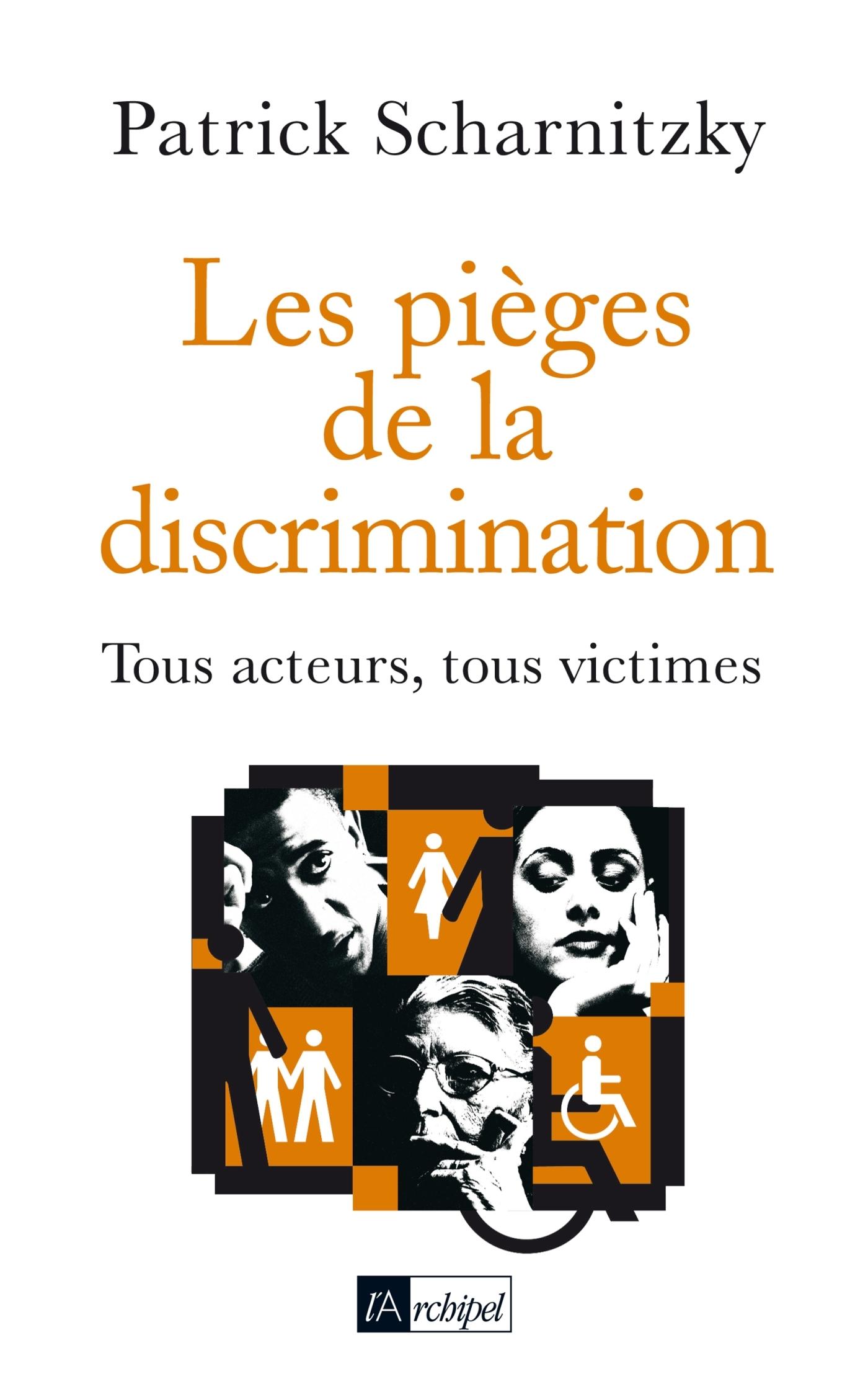 LES PIEGES DE LA DISCRIMINATION - TOUS ACTEURS, TOUS VICTIMES