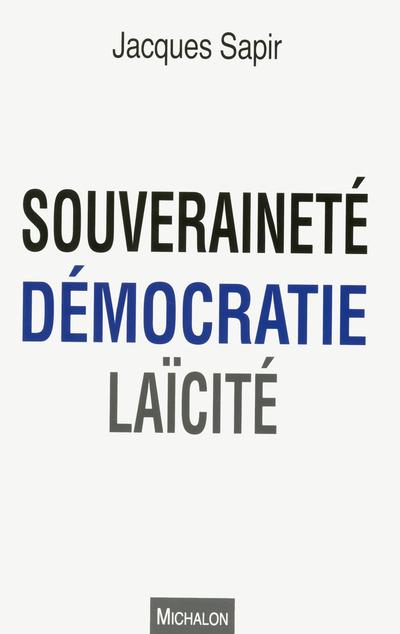 SOUVERAINETE, DEMOCRATIE, LAICITE
