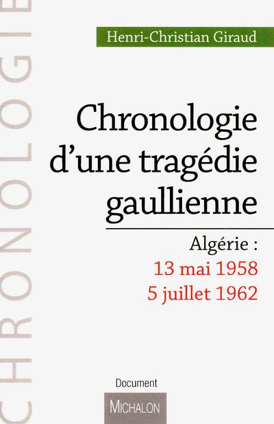 CHRONOLOGIE D'UNE TRAGEDIE GAULLIENNE