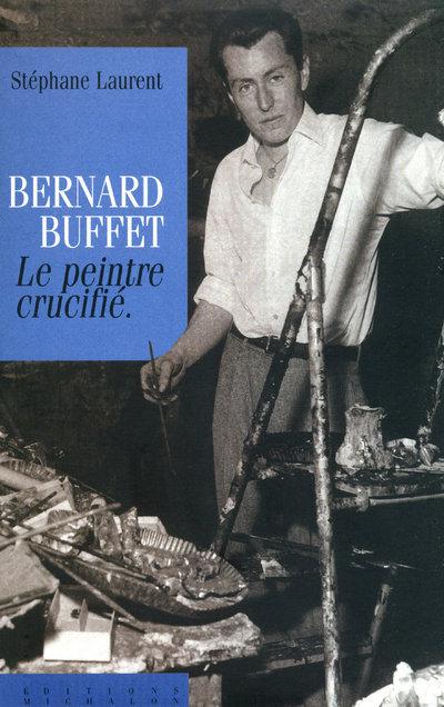 BERNARD BUFFET PEINTRE CRUCIFI