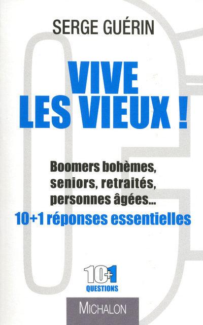 VIVE LES VIEUX ! - BOOMERS BOHEMES, SENIORS, RETRARETRAITES, PERSONNES AGEES...