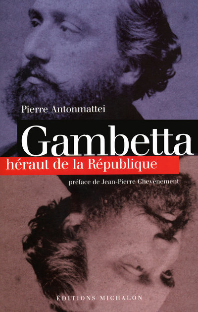 GAMBETTA: HERAUT DE LA REPUBLIQUE