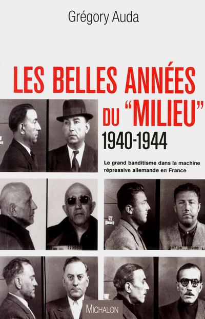 LES BELLES ANNEES DU MILIEU 1940-1944