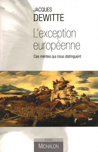 L'EXCEPTION EUROPEENNE: CES MERITES QUI NOUS DISTIGUENT