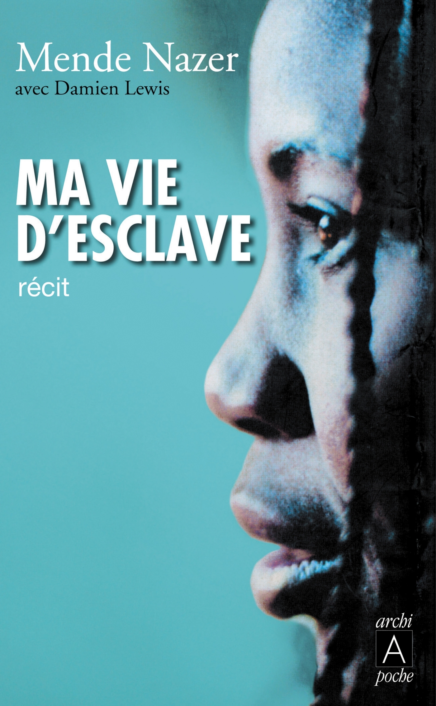 MA VIE D'ESCLAVE