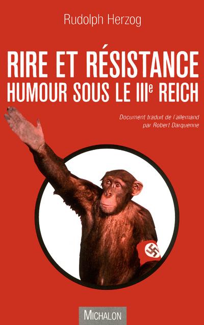 RIRE ET RESISTANCE : HUMOUR SOUS LE IIIE REICH