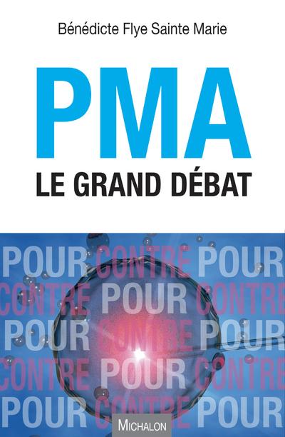 PMA. LE GRAND DEBAT