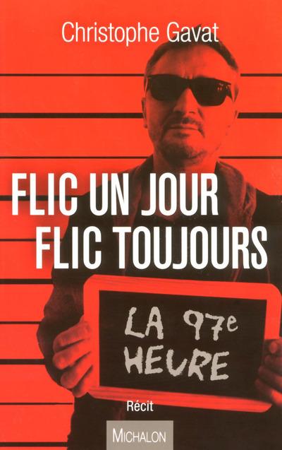 FLIC UN JOUR FLIC TOUJOURS - LA 97E HEURE