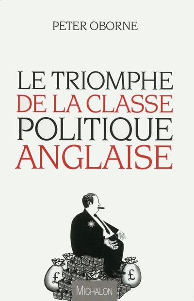 LE TRIOMPHE DE LA CLASSE POLITIQUE ANGLAISE