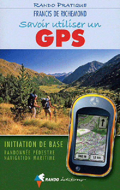 SAVOIR UTILISER UN GPS (N.ED.)