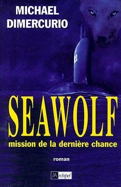SEAWOLF - LA MISSION DE LA DERNIERE CHANCE