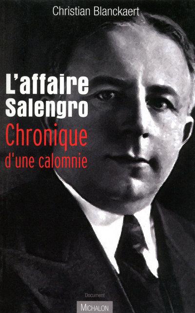 L'AFFAIRE SALENGRO: CHRONIQUE D'UNE CALOMNIE