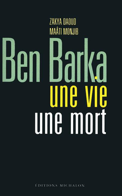 BEN BARKA - UNE VIE UNE MORT
