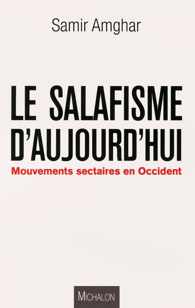 LE SALAFISME D'AUJOURD'HUI