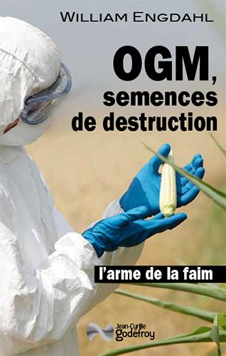 OGM, SEMENCES DE DESTRUCTION L'ARME DE LA FAIM