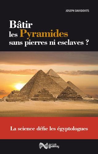 BATIR LES PYRAMIDES SANS PIERRES NI ESCLAVES ? LA SCIENCE DEFIE LES EGYPTOLOGUES