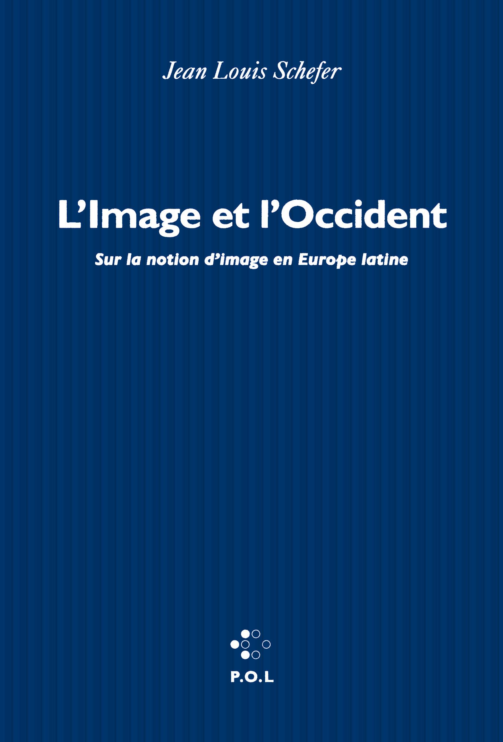 L'IMAGE ET L'OCCIDENT - SUR LA NOTION D'IMAGE EN EUROPE LATINE