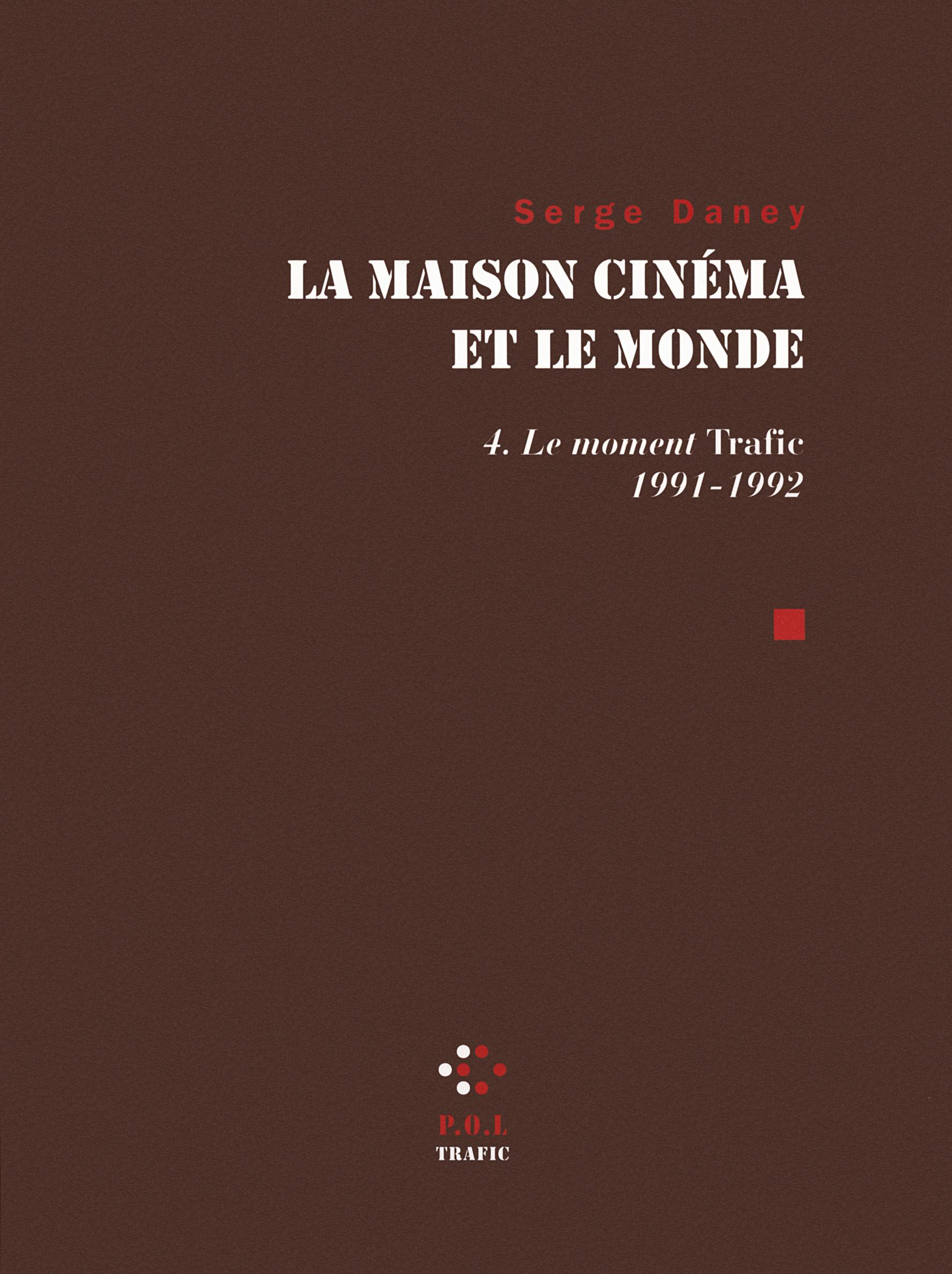 LA MAISON CINEMA ET LE MONDE (TOME 4-LE MOMENT  TRAFIC  (1991-1992))