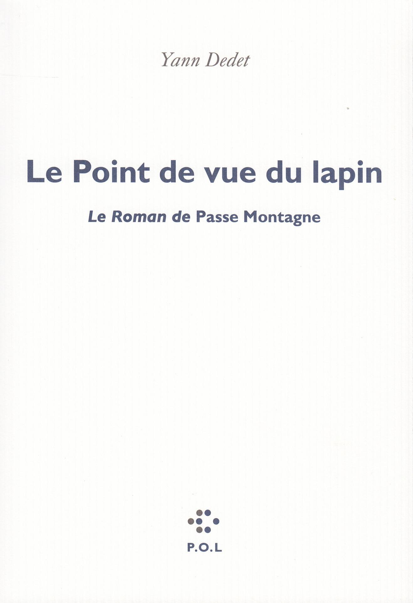 LE POINT DE VUE DU LAPIN - OEU>PASSE MONTAGNE LE ROMAN DE