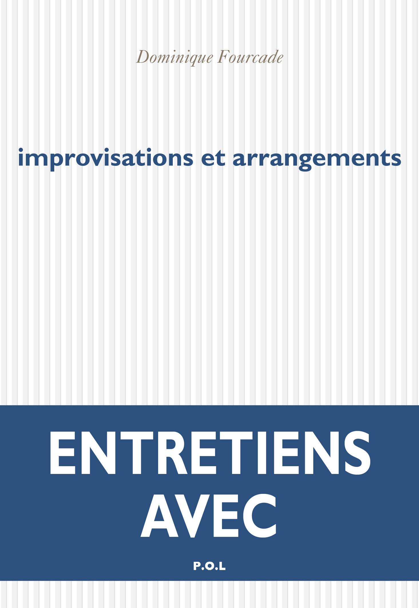 IMPROVISATIONS ET ARRANGEMENTS - ENTRETIENS AVEC