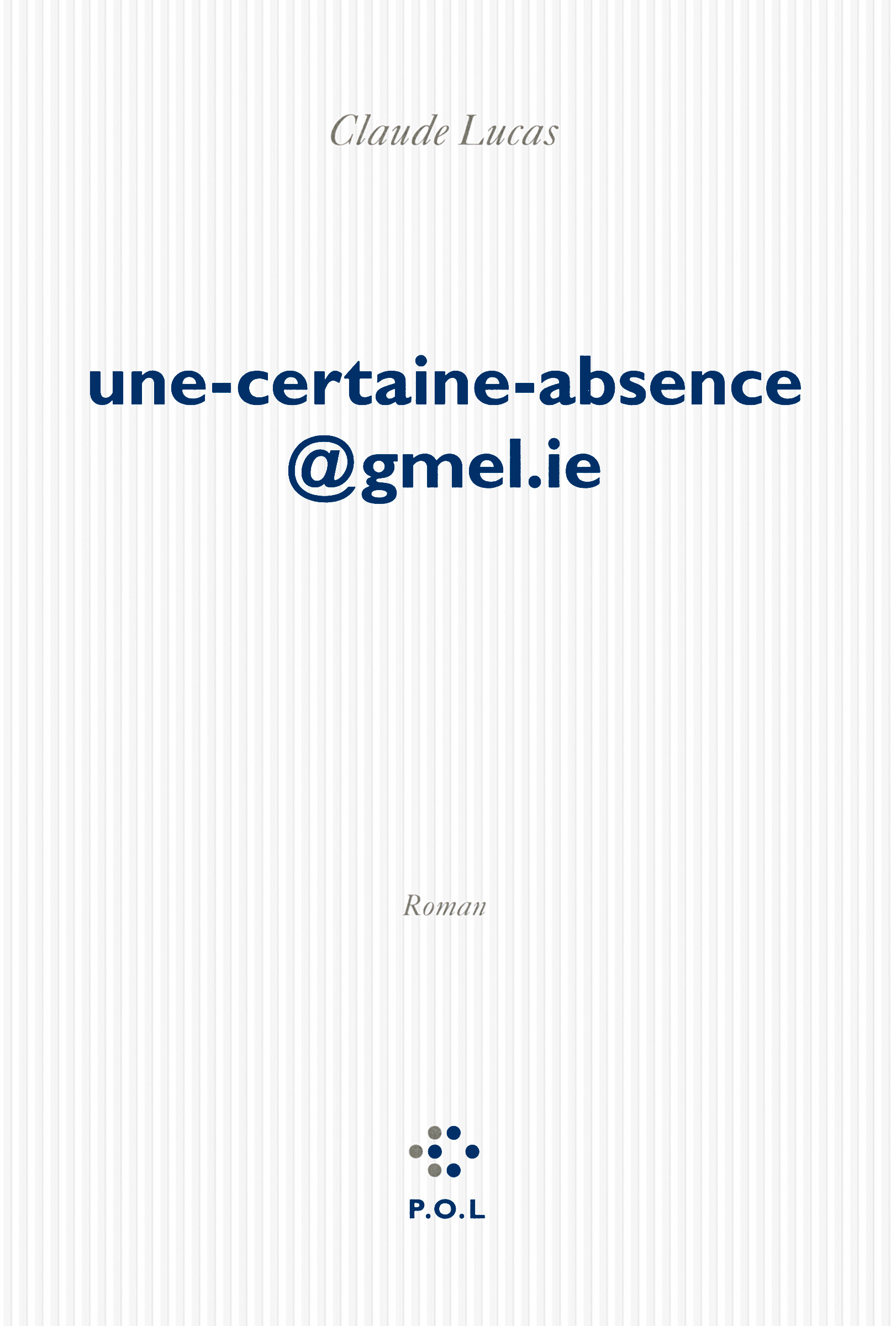 UNE-CERTAINE-ABSENCE GMEL.IE