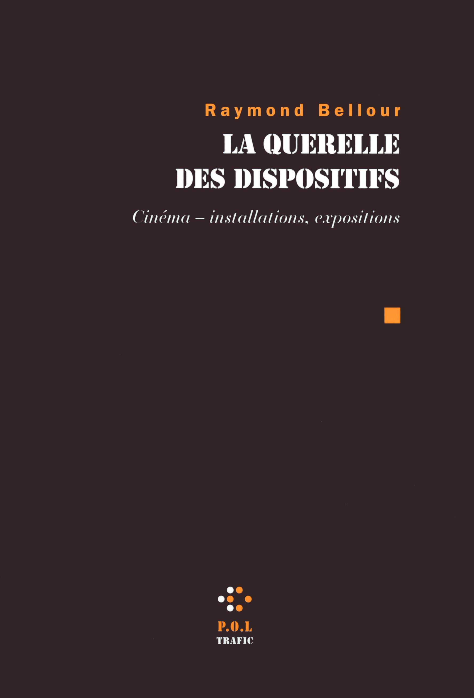 LA QUERELLE DES DISPOSITIFS - CINEMA - INSTALLATIONS, EXPOSITIONS