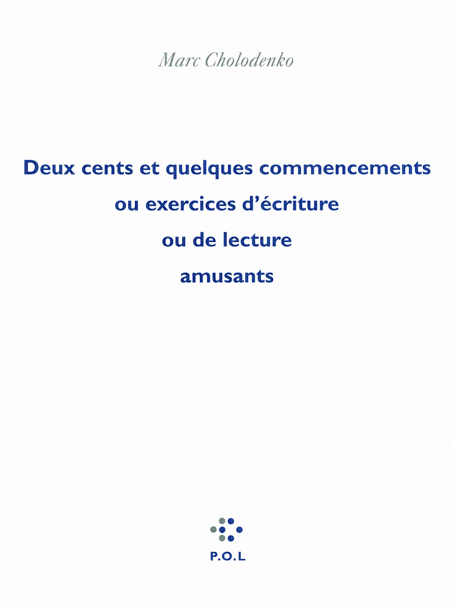 DEUX CENTS ET QUELQUES COMMENCEMENTS OU EXERCICES D'ECRITURE OU DE LECTURE AMUSANTS