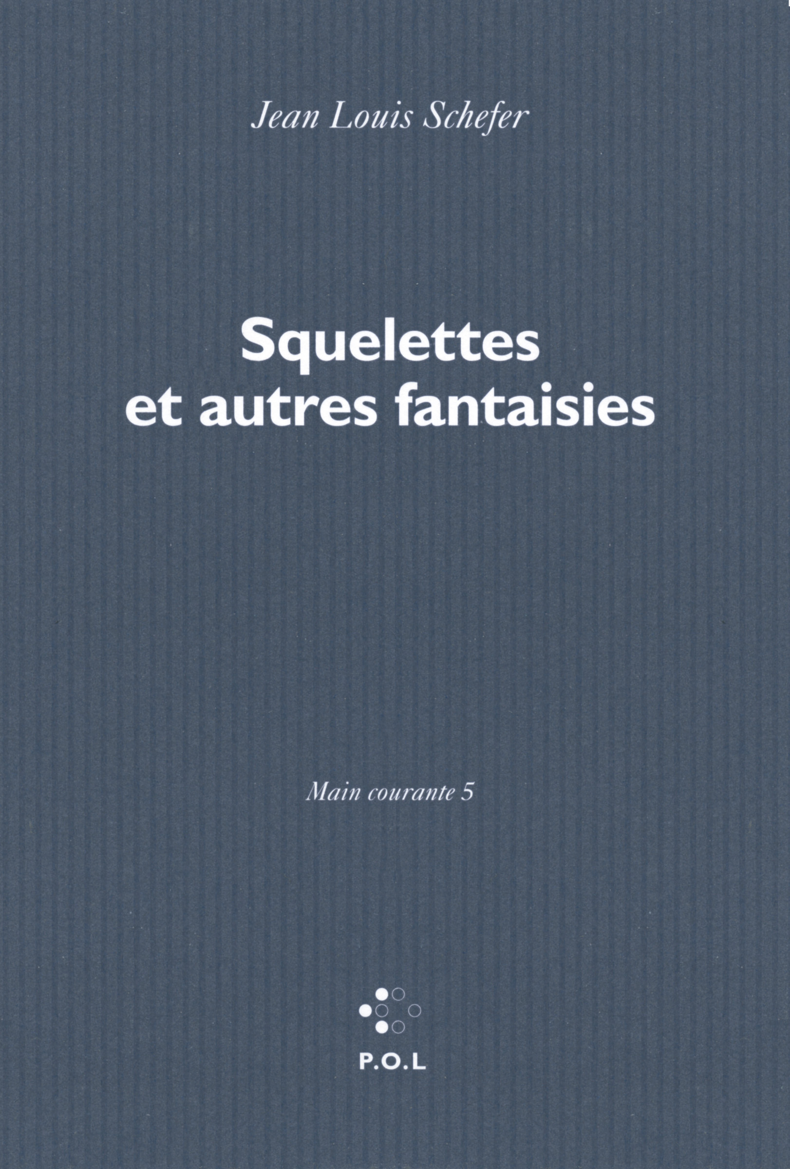 MAIN COURANTE, V : SQUELETTES ET AUTRES FANTAISIES - MAIN COURANTE 5