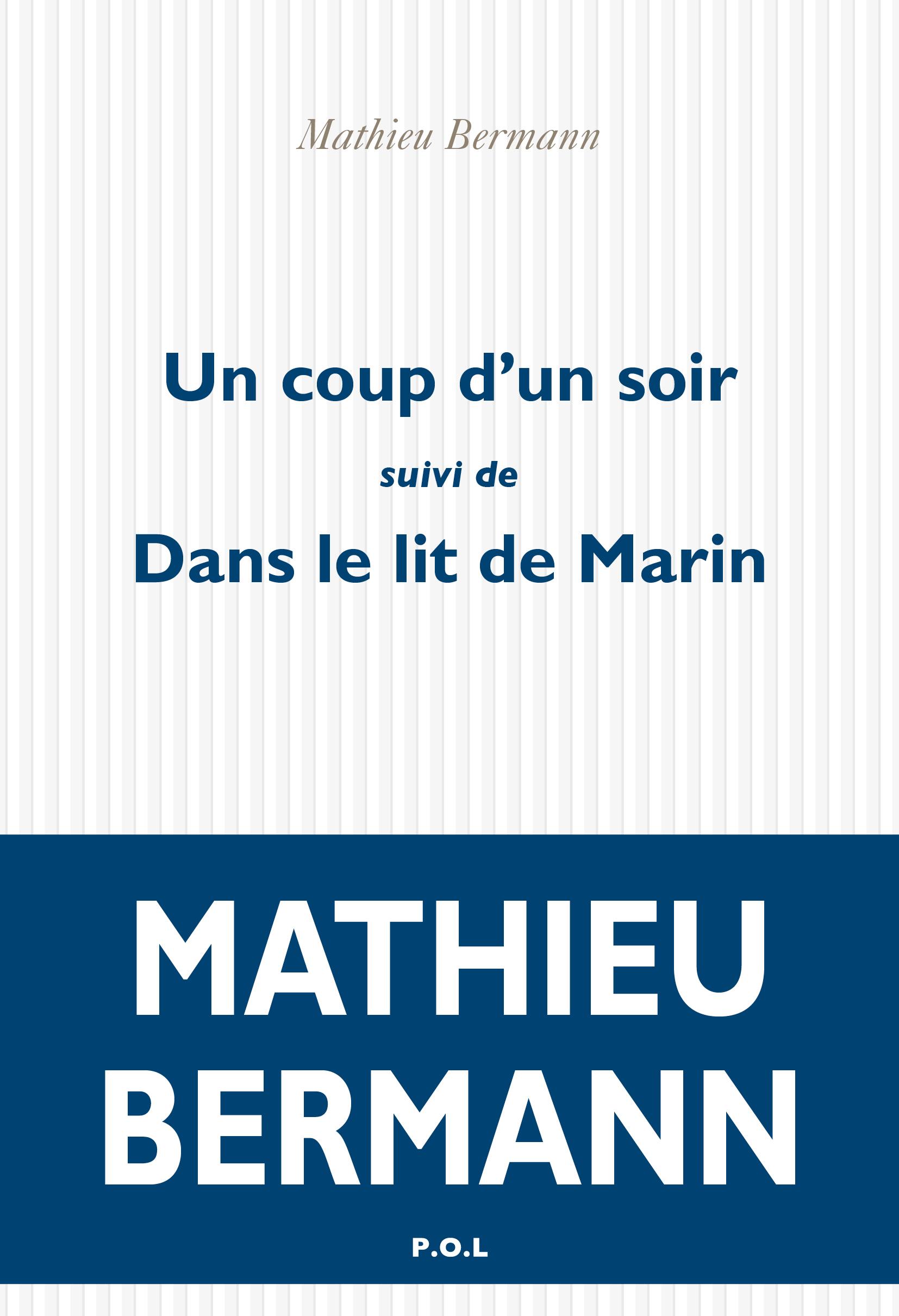 UN COUP D'UN SOIR/DANS LE LIT DE MARIN