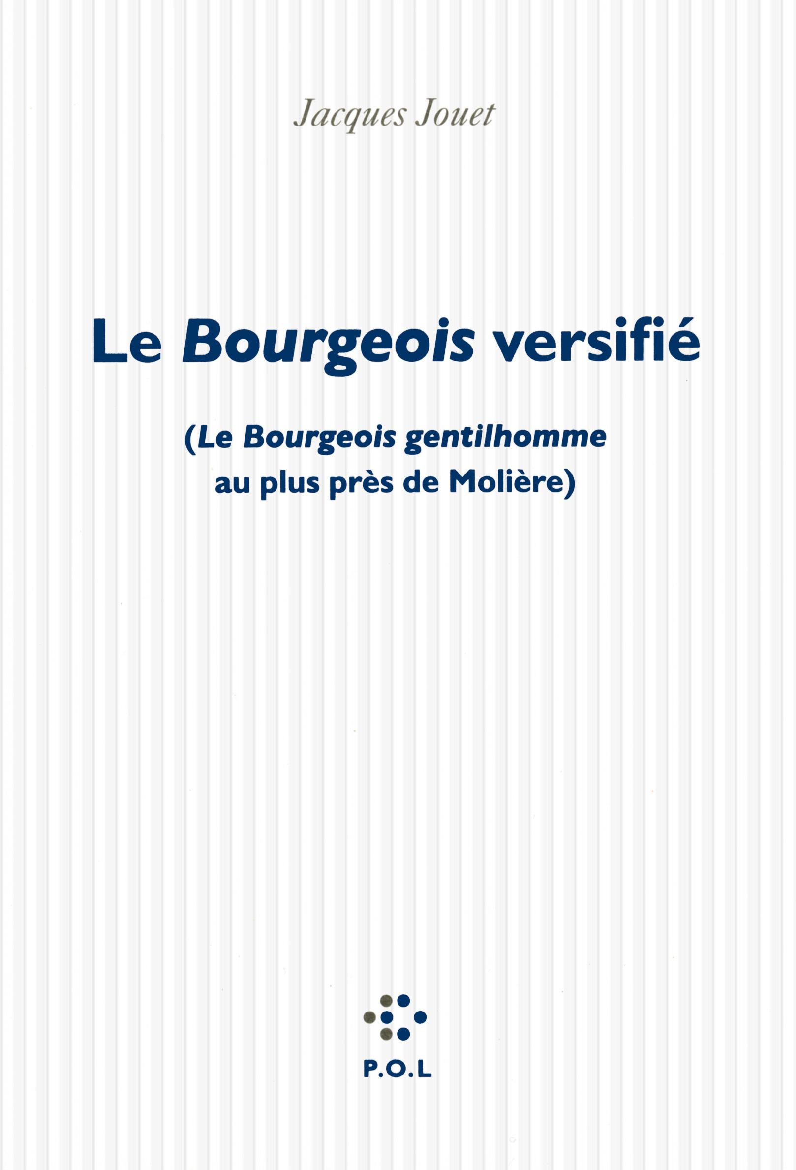 LE BOURGEOIS VERSIFIE - ( LE BOURGEOIS GENTILHOMME  AU PLUS PRES DE MOLIERE)