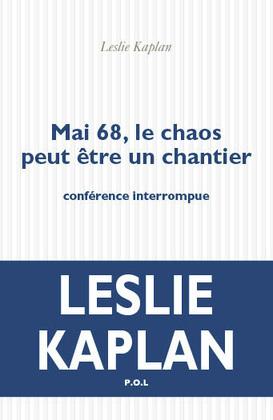 MAI 68, LE CHAOS PEUT ETRE UN CHANTIER - CONFERENCE INTERROMPUE