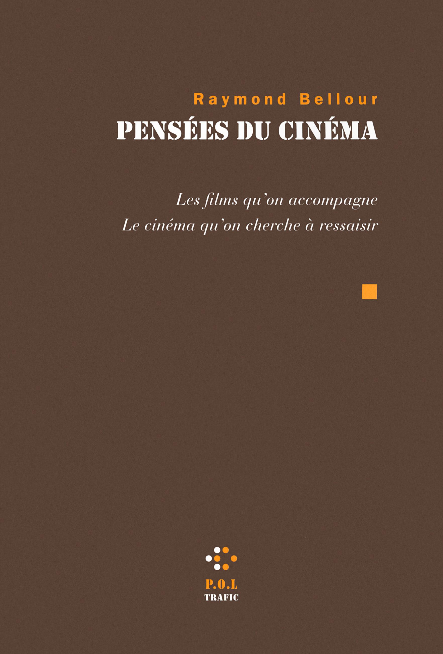 PENSEES DU CINEMA - LES FILMS QU'ON ACCOMPAGNE. LE CINEMA QU'ON CHERCHE A RESSAISIR