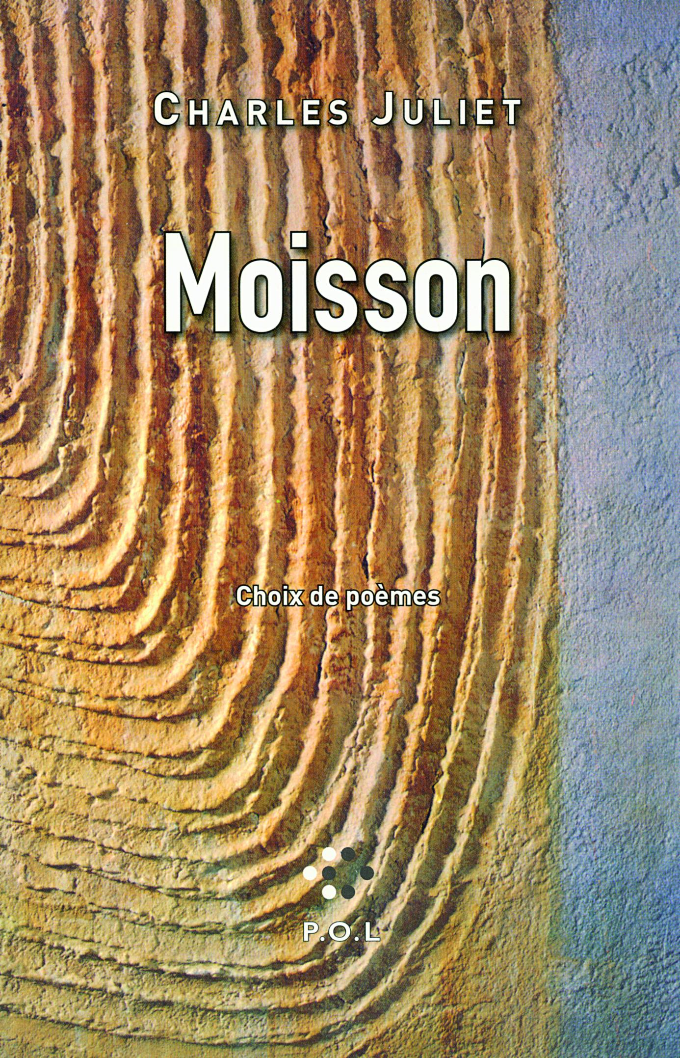 MOISSON - CHOIX DE POEMES