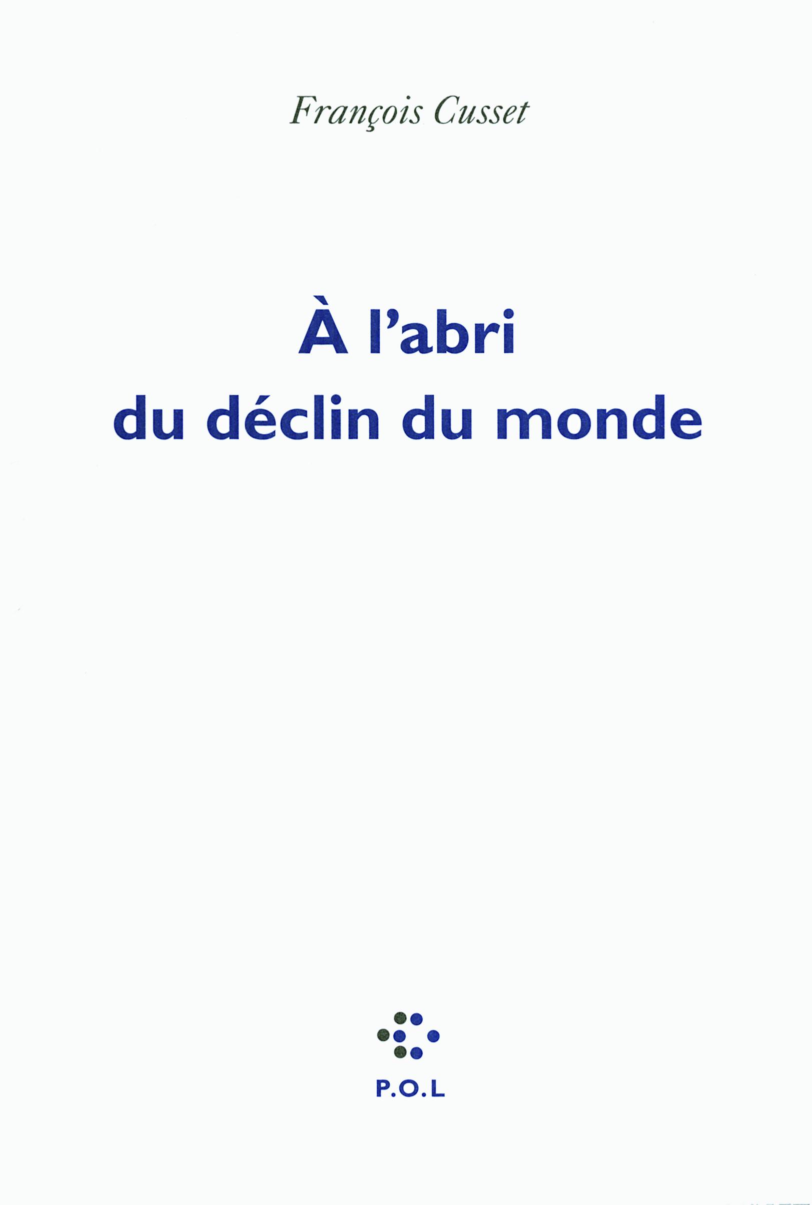 A L'ABRI DU DECLIN DU MONDE