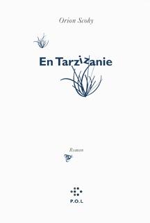 EN TARZIZANIE - ROMAN D'AVENTURES POUR ENFANTS SENILES (OU COMMENT S'EGARER DANS LA JUNGLE DU  OPYRI