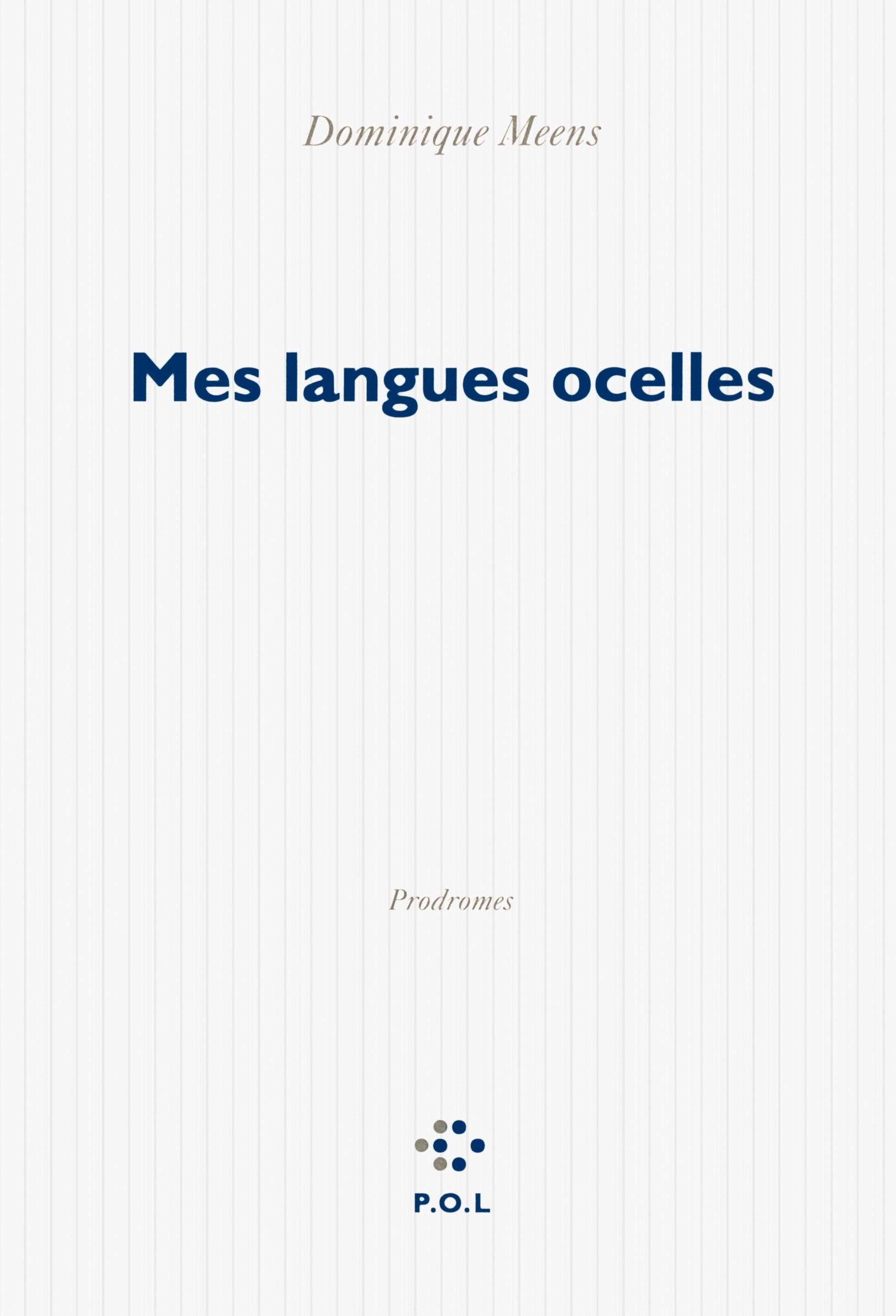 DU SIGNIFIANT DANS LA NATURE, I : MES LANGUES OCELLES - PRODROMES