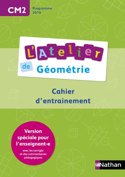L'ATELIERS DE GEOMETRIE CM2 - VERSION SPECIALE ENSEIGNANT - AUTOCORRECTIF