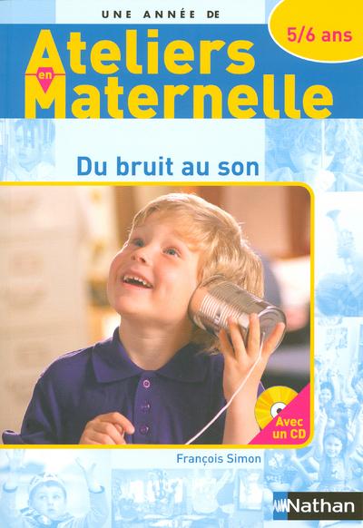 DU BRUIT AU SON 5/6 ANS + CD