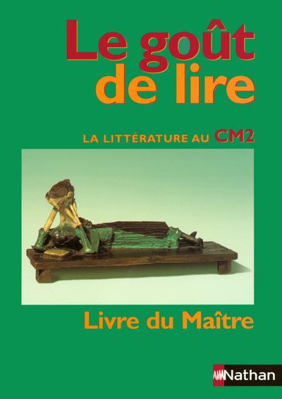 GOUT DE LIRE CM2 GUIDE MAITRE