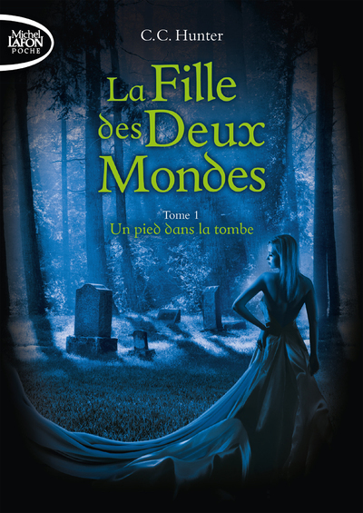 LA FILLE DES DEUX MONDES - TOME 1 UN PIED DANS LA TOMBE - VOL01