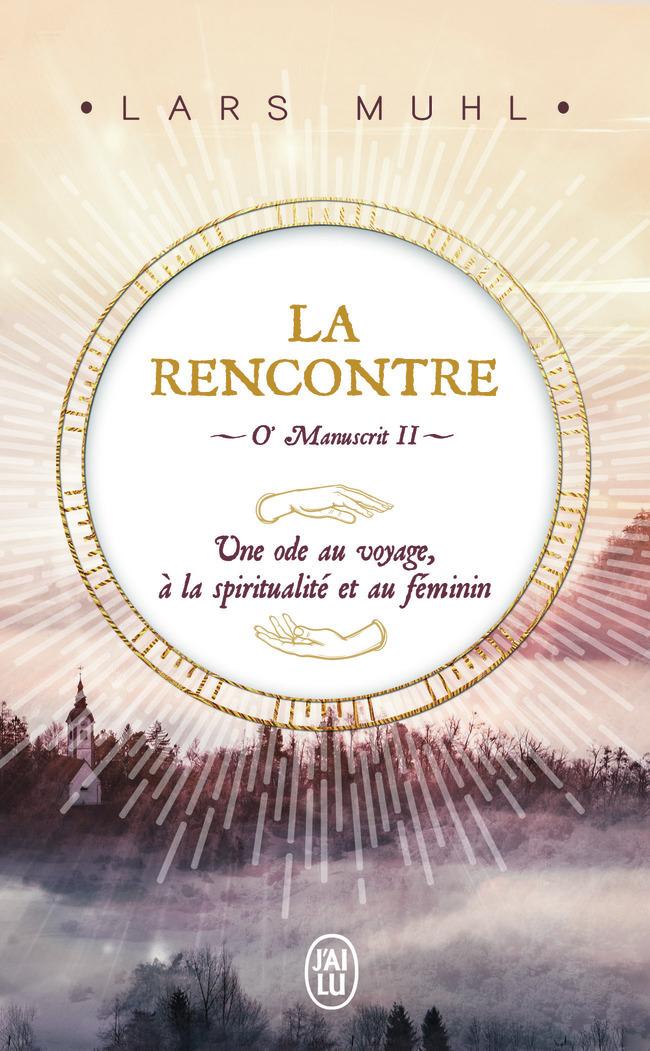 O' MANUSCRIT - II - LA RENCONTRE