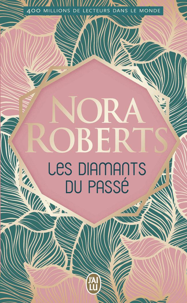 NORA ROBERTS - LES DIAMANTS DU PASSE