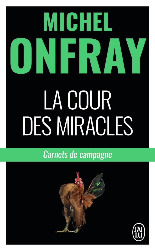 LA COUR DES MIRACLES - CARNETS DE CAMPAGNE