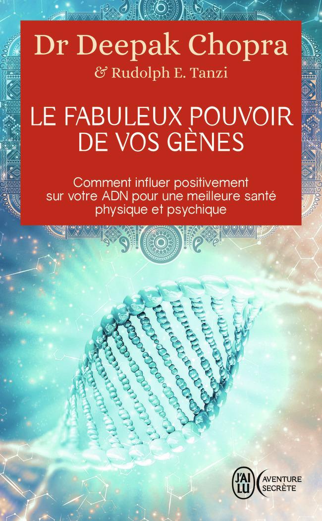 LE FABULEUX POUVOIR DE VOS GENES - COMMENT INFLUER POSITIVEMENT SUR VOTRE ADN POUR UNE MEILLEURE SAN