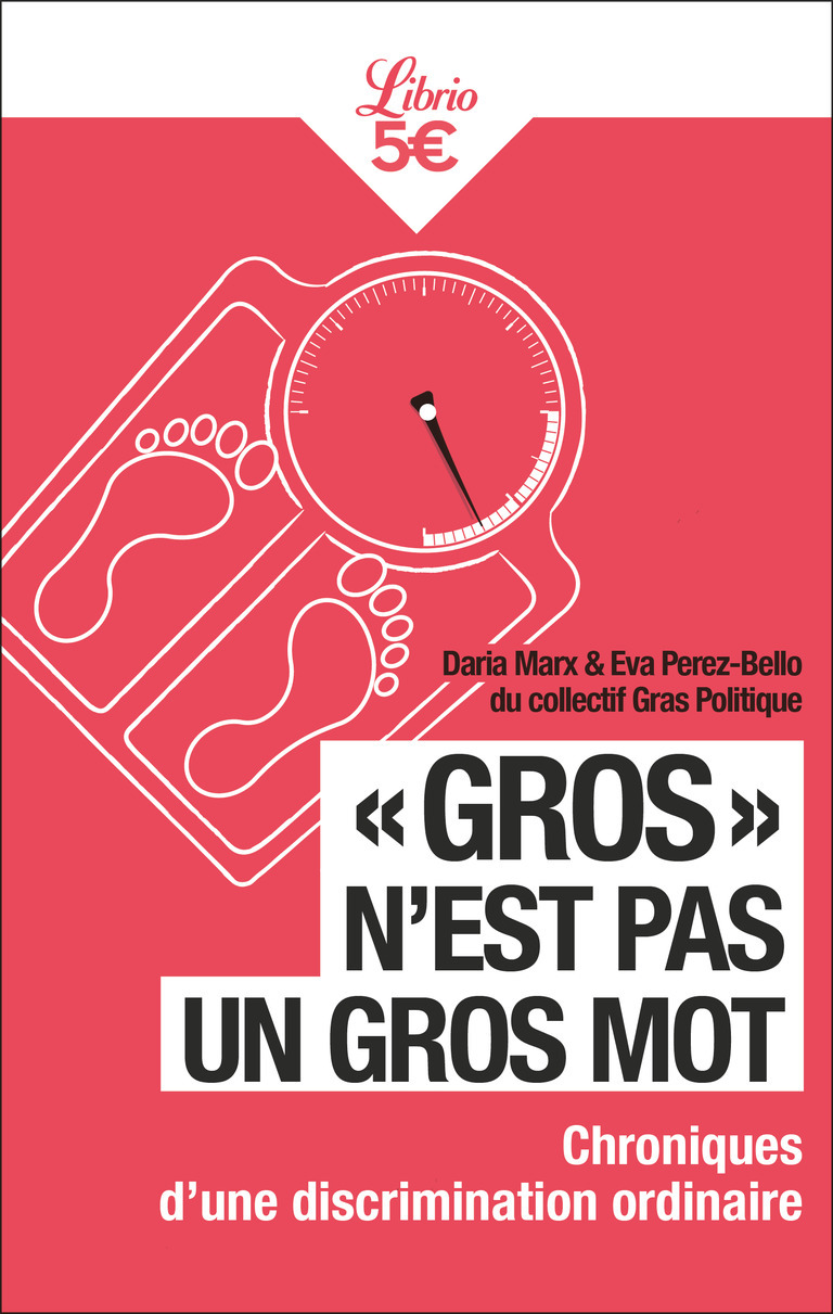 GROS  N'EST PAS UN GROS MOT - CHRONIQUES D'UNE DISCRIMINATION ORDINAIRE